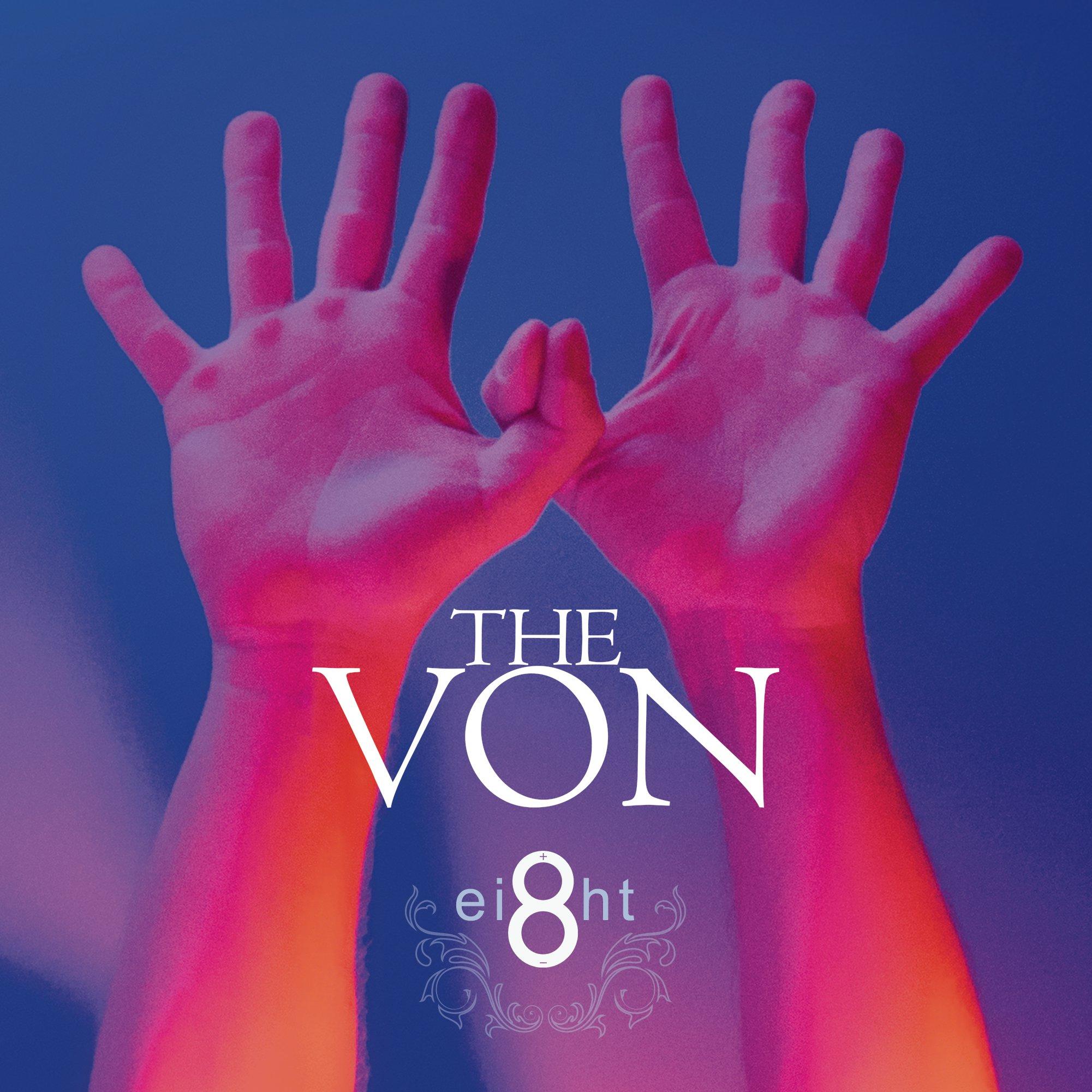 The Von – Ei8ht